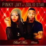 "VIDEO: Pinky Jay – ""Badman"" ft. Solidstar"