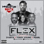 "Princeton – ""Flex"" ft. Iyanya, Tossy Young & Pearl"