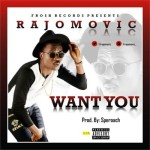 "Rajomovic – ""Want You"" (Prod by SperoachBeatz)"