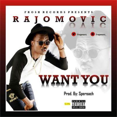 Rajomovic - Want You [ART]
