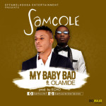 "Samcole  – ""My Baby Bad"" ft. Olamide (Prod By Echo)"
