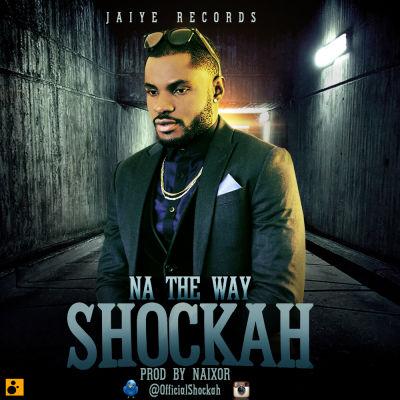 Shockah - Na The Way