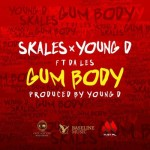 "Skales & Young D – ""Gum Body"" ft. Da L.E.S"