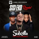 "Subzilla – ""Sisi Eko"" (Remix) ft. Tekno & Reminisce (Prod. By DebbieKillz)"
