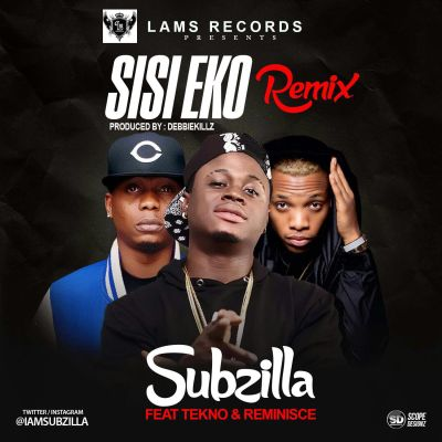 Subzilla - Sisi Eko Ft Tekno & Reminisce [Prod By DebbieKillz]