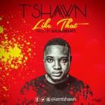 "T'Shawn – ""Like That"""