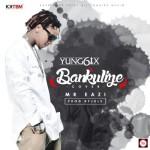 """Yung6ix – """"Bankulize"""" ft. Mr Eazi (Refix)"""