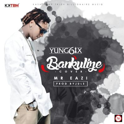 Yung6ix - Bankulize ft. Mr Eazi (ART)