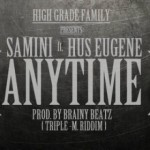 "Samini – ""Anytime"" ft. Hus Eugene (Prod. By Brainy Beatz)"