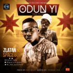"Zlatan X Spaceboi – ""Odun Yi"""