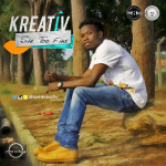 "Kreativ – ""She Too Fine"""