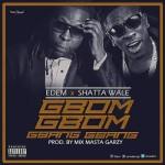 """Edem – """"Gbom Gbom Gbang Gbang"""" ft. Shatta Wale (Prod. By Masta Garzy)"""