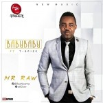 "Mr. Raw – ""Baby Baby"" ft. T-Spize"