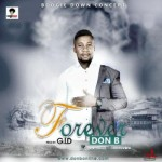 "Don B – ""Forever"" (Prod. By G.I.D)"