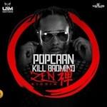 "Popcaan – ""Kill Badmind"" (Zen Riddim)"