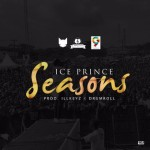 "Ice Prince – ""Seasons"" (Prod. By Illkeyz & Drumroll)"