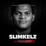 "MIXTAPE: Slimkelz – ""Great Graduation"""