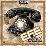 """Efe – """"Call Olokpa""""  (Prod. By Duktor Sett)"""
