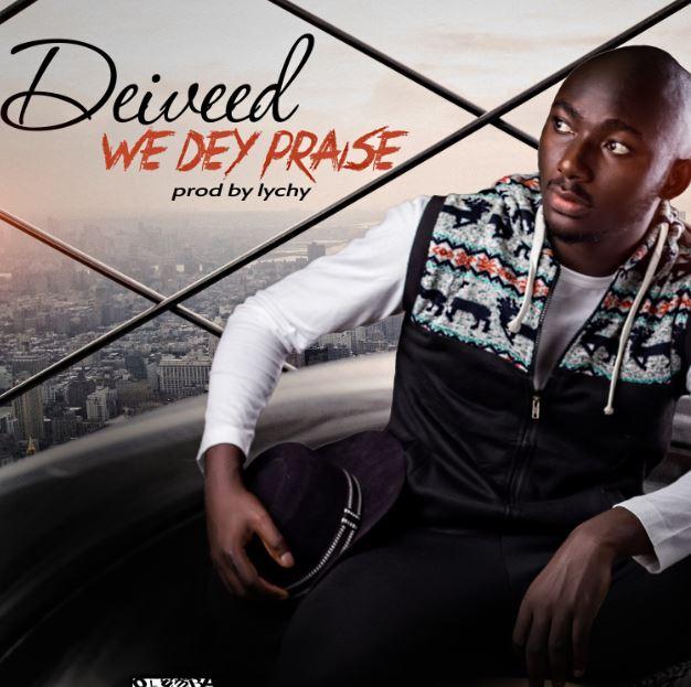 we dey praise
