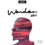 """Blackmagic – """"Wonder"""" (Prod. By Xela)"""