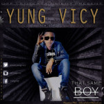 "Yung Vicy – ""That Same Boy"""