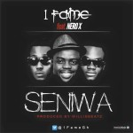 "1Fame – ""Seniwa"" ft. Nero X"