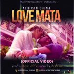 "VIDEO: African China – ""Love Mata"""