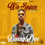 "Bonny Dee – ""Wo Space"" (Major Bangz)"