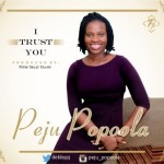 "Peju Popoola – ""I Trust You"""