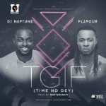 "DJ Neptune – ""TGIF"" (Time No Dey) ft. Flavour (Prod. By Masterkraft)"