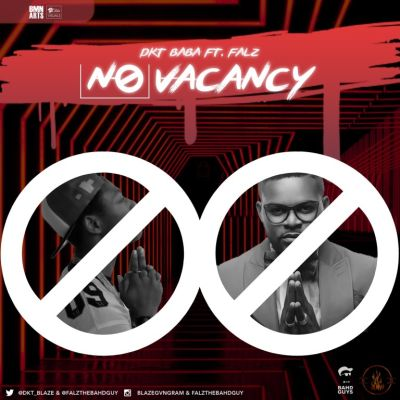 DKT Baba ft. Falz – No Vacancy [ART]