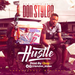 "Don Stylee – ""Hustle"" (Prod. by CKay)"