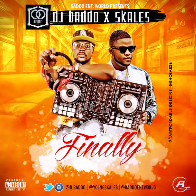 Dj Baddo ft Skales - Finally SOFT