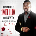 "Eric D red – ""Mo Luv"" ft. Buckwylla"
