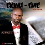 """Ernest Adat – """"Ekwu Eme"""""""