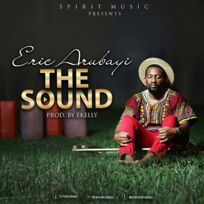 Eric Arubayi - The Sound (ART)