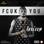 "Tusleem  – ""Fcuk You"""
