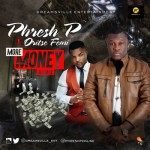 "Phresh P  – ""More Money"" (Remix) ft. Oritse Femi"