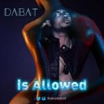 """Dabat – """"It's Allowed"""""""