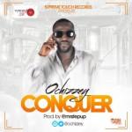 "Ochizzey – ""Conquer"""