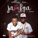 "MPAtunes – ""Jamkpa"" ft. Zoro"