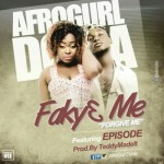 "AfroGurl Donia – ""Faky3 Me"" ft Episode (Prod By Teddy MadeIt)"