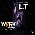 "L.T – ""Work"" (Cover)"