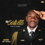 "F2 – ""Salute"" (Prod. By Yung Roc)"