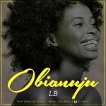 """LB – """"Obianuju"""" (Prod. Beats by Timmy)"""