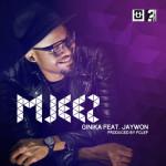 "Mjeez – ""Ginika"" ft. Jaywon"
