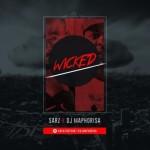 "Sarz & DJ Maphorisa – ""Wicked"""