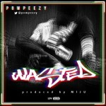 "PowPeezy – ""Wasted"" (Prod. By Mijubeatz)"