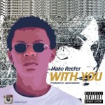 "MakoReefer – ""With You"""