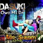 """Mr Sheddy – """"Owo Mi Da"""""""